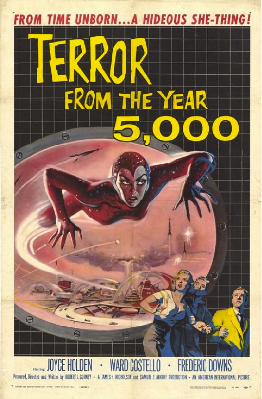 Fear that radiation in our present may destroy our future is captured in films like Terror from the Year 5,000.